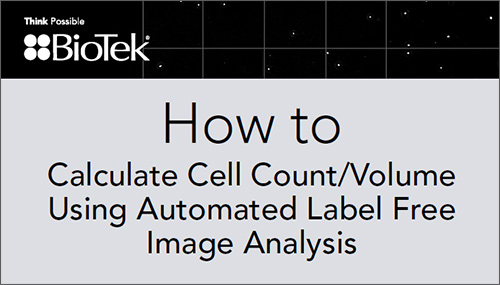 How to Calculate Cell Count/Volume Using Automated Label Free Image Analysis