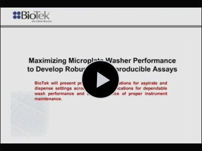Maximizing Microplate Washer Performance to Develop Robust and Reproducible Assays