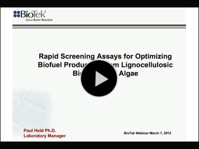 Rapid Screening Assays for Optimizing Biofuel Production from Lignocellulosic Biomass and Algae